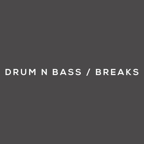 DRUM N BASS / BREAKS